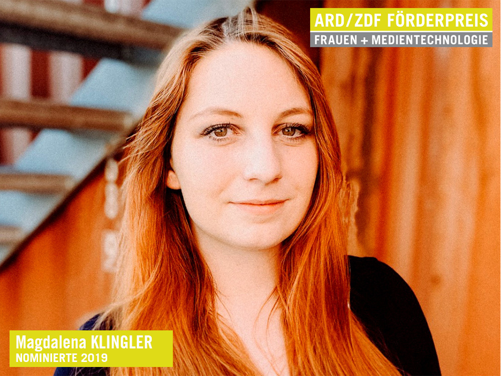Magdalena Klingler, Nominierte für den ARD/ZDF Förderpreis »Frauen + Medientechnologie« 2019